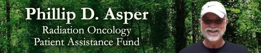 Phillip D. Asper Radiation Oncology Patient Assistance Fund