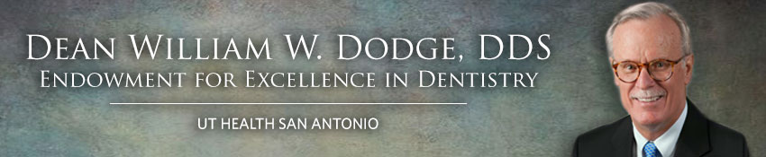 Dean William W. Dodge, DDS Endowment for Excellence in Dentistry