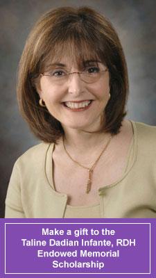 Taline Dadian Infante, RDH Endowed Memorial Scholarship