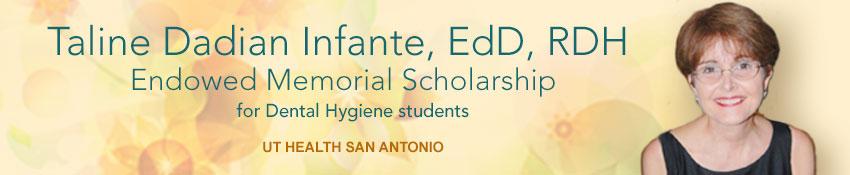 Taline Dadian Infante, EdD, RDH Endowed Memorial Scholarship