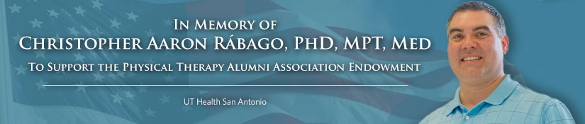 In memory of Christopher Aaron Rábago, PhD, MPT, MEd