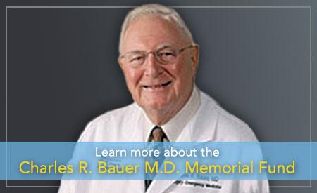 Charles R. Bauer M.D. Memorial Fund