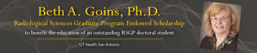 Beth A. Goins, Ph.D. Radiological Sciences Graduate Program Endowed Scholarship
