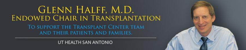 Glenn Halff, M.D. Endowed Chair in Transplantation banner
